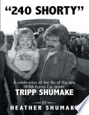 240 Shorty  A Celebration of the Life of the Late Nhra Funny Car Driver  Tripp Shumake