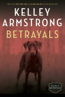 Betrayals : cainsville series. when olivia's life exploded--after she...