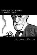 Psicologia De Las Masas Y Analisis Del Yo Spanish Edition