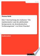 """Eine Untersuchung des Aufsatzes """"Die repräsentative und die plebiszitäre Komponente im demokratischen Verfassungsstaat"""" von Ernst Fraenkel"""