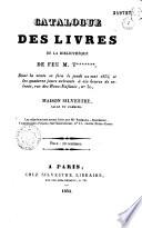Catalogue des livres de la biblioth  que de feu M  T