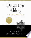 Downton Abbey   A Celebration