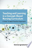 Teaching And Learning In A Concept Based Nursing Curriculum