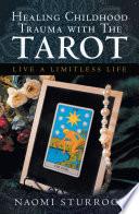 Healing Childhood Trauma With The Tarot