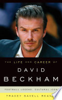 The Life and Career of David Beckham