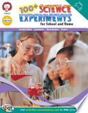100  Science Experiments for School and Home  Grades 5   8
