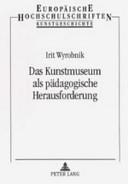 Das Kunstmuseum als pädagogische Herausforderung