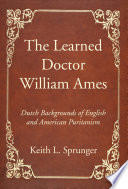 The Learned Doctor William Ames