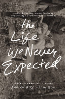Ebook The Life We Never Expected Epub Andrew and Rachel Wilson Apps Read Mobile
