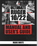 the-ultimate-ruger-10-22-manual-and-user-s-guide