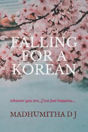 Falling for a Korean: Whoever You Are, Love Just Happens