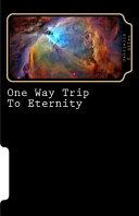 One Way Trip to Eternity Book PDF