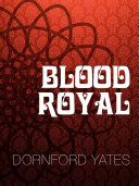 Blood Royal The Reader On A Romp Through Europe