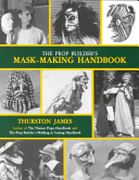 The Prop Builder s Mask making Handbook