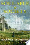 Soul, Self, and Society The New Morality and the Modern State
