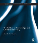 The Politics of Knowledge and Global Biodiversity Book