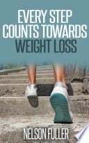 Every Step Counts Towards Weight Loss