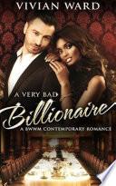 A Very Bad Billionaire  BWWM Billionaire Romance Novel