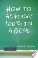How to Achieve 100  in a Gcse