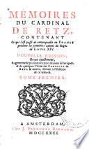 Memoires du Cardinal de Retz, contenant ce qui s'est passé de remarquable en France ... ; tome premier [-quatrieme]