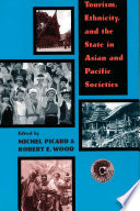 Tourism, Ethnicity, and the State in Asian and Pacific Societies