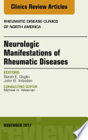 Neurologic Manifestations of Rheumatic Diseases  An Issue of Rheumatic Disease Clinics of North America  E Book