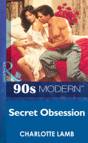 Secret Obsession (Mills & Boon Vintage 90s Modern) Love For Another Man Come Before Her Husband?