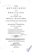 The Advantages of Education  Or  The History of Maria Williams