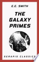 The Galaxy Primes  Serapis Classics  Book PDF