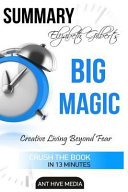 Summary Elizabeth Gilbert s Big Magic
