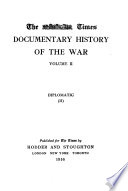 The Times Documentary History of the War  Diplomatic  pt  1 2 Book PDF