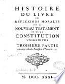 Histoire du livre des r  flexions morales sur le nouveau testament et de la constitution Unigenitus servant de pr  face aux Hexaples  par l abb   Jean Louail pour le 1er volume et l abb   J  B  Cadry pour les trois autres