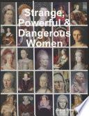 Strange  Powerful   Dangerous Women