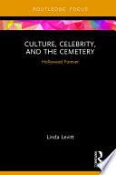 Culture  Celebrity  and the Cemetery