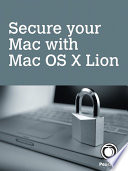 Secure Your Mac With Mac Os X Lion