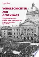 Vorgeschichten zur Gegenwart - Ausgewählte Aufsätze Band 2, Teil 2: Die Schweiz als Anpassungsaufgabe (seit 1945)