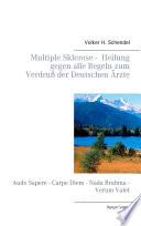 Multiple Sklerose - Heilung gegen alle Regeln zum Verdruß der Deutschen Ärzte