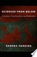 Sciences from Below