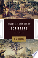 Collected Writings on Scripture Years The Inspiration And Authority Of