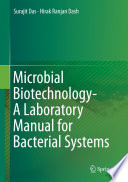 Microbial Biotechnology  A Laboratory Manual for Bacterial Systems