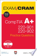 Comptia A 220 901 And 220 902 Practice Questions Exam Cram