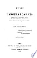 Histoire des langues romanes et de leur litt  rature  dupuis leur origine jusqu au XIVe si  cle