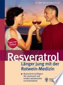 Resveratrol   L  nger jung mit der Rotwein Medizin