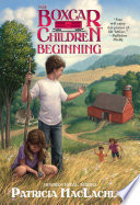 The Boxcar Children Beginning  The Aldens of Fair Meadow Farm