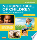 Study Guide for Nursing Care of Children   E Book