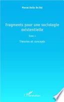 Fragments pour une sociologie existentielle (Tome 1)