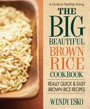 The Big Beautiful Brown Rice Cookbook