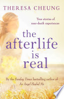 The Afterlife Is Real : expert, theresa cheung, and is a captivating collection...