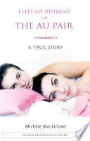 I left my husband for the au pair The Fascinating Autobiographical Account Of