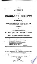 An Account of the Highland Society of London  from Its Establishment in May 1778  to the Commencement of the Year 1813